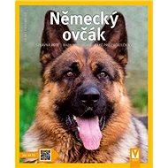 Německý ovčák: Správná péče Rady odborníků Také pro začátečníky - Kniha
