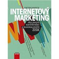 Internetový marketing: Přilákejte návštěvníky a maximalizujte zisk - Kniha