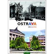 Ostrava včera a dnes - Kniha