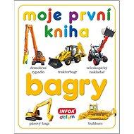 Moje první kniha Bagry - Kniha