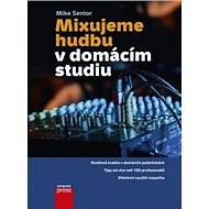 Mixujeme hudbu v domácím studiu - Kniha