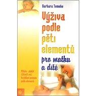 Výživa podle pěti elementů pro matku a dítě - Kniha