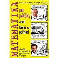 Matematika pro páťáky aneb Neboj se počítat!: zkoušky na víceleté gymnázium v kapse - Kniha
