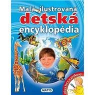 Malá ilustrovaná detská encyklopédia - Kniha
