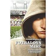 Fotbalová mise: Tajný mezi chuligány - Kniha