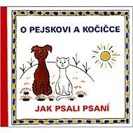 O pejskovi a kočičce Jak psali psaní - Kniha