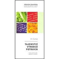 Tajemství výrobců potravin: Příručka zákazníka - Kniha