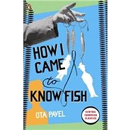 How I Came to Know Fish - Kniha