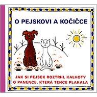 O pejskovi a kočičce Jak si pejsek roztrhl kalhoty: O panence, která tence plakala - Kniha