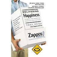 Delivering Happiness: A Path to Profits, Passion and Purpose - Kniha