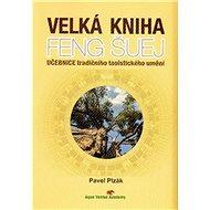 Velká kniha Feng Šuej: Učebnice tradičního taoistického umění - Kniha