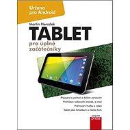 Tablet pro úplné začátečníky: Určeno pro Android - Kniha