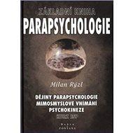 Základní kniha parapsychologie: Dějiny parapsychologie, mimosmyslové vnímání, psychokineze - Kniha