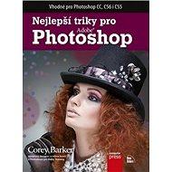 Nejlepší triky pro Adobe Photoshop: Vhodné pro Photoshop CC, CS6 i CS5 - Kniha