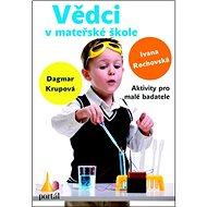 Vědci v mateřské škole: Aktivity pro malé badatele