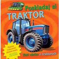 Poskladaj si traktor: Zisti všetko o traktoroch - Kniha
