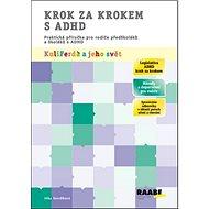 Krok za krokem s ADHD: Praktická příručka pro rodiče předškoláků a školáků s ADHD - Kniha