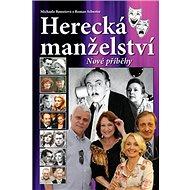 Herecká manželství Nové příběhy - Kniha