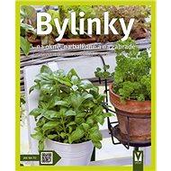 Bylinky: na okně, na balkoně a na zahradě - Kniha