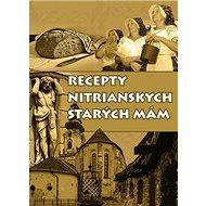 Recepty nitrianskych starých mám - Kniha