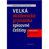 Velká akademická gramatika spisovné češtiny: I. Morfologie. Část 1. Druhy slov / Tvoření slov - Kniha