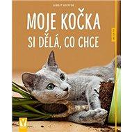 Moje kočka si dělá, co chce - Kniha