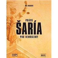 Právo šaría pro nemuslimy: 3. rozšířené vydání - Kniha