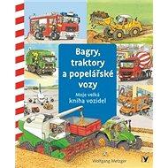 Bagry, traktory a popelářské vozy - Kniha