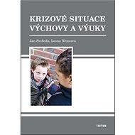 Krizové situace výchovy a výuky - Kniha