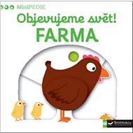Objevujeme svět! Farma: MiniPEDIE - Kniha