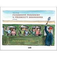 Pohádkové prázdniny u přednosty Drahoráda - Kniha