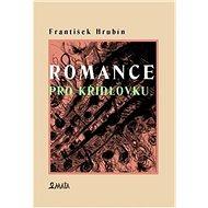 Romance pro křídlovku - Kniha