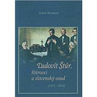 Ľudovít Štúr, štúrovci a slovenský osud (1815 - 2015) - Kniha