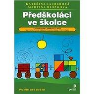 Předškoláci ve školce: Grafomotorika, příprava na psaní, rozvíjení číselné představivosti a zrak