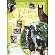 Moja prvá knižka o koňoch - Kniha