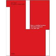 Co počít ve vlkově břiše: Práce o vytváření struktur občanské společnosti 1968–1980 - Kniha