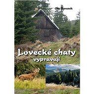 Lovecké chaty vypravují - Kniha