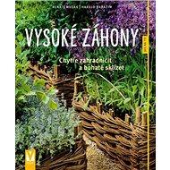 Kniha Vysoké záhony: Chytře zahradničit a bohatě sklízet - Kniha