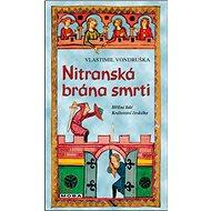 Nitranská brána smrti - Kniha