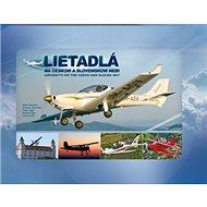 Lietadlá na českom a slovenskom nebi: Aircrafts on the Czech and Slovak Sky - Kniha