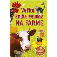 Veľká kniha zvukov na farme - Kniha