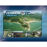 Zemplín z neba Zemplín from heaven - Kniha