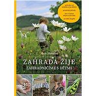 Zahrada žije: Zahradničíme s dětmi - Kniha