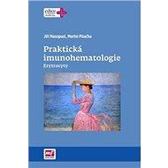 Praktická imunohematologie: Erytrocyty - Kniha