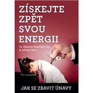 Získejte zpět svou energii: Jak se zbavit únavy - Kniha