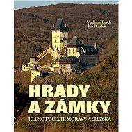 Hrady a zámky: Klenoty Čech, Moravy a Slezska - Kniha