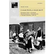 Z nouze život, z nouze smrt?: Slovenští Židé v Terezíně, Sachsenhausenu, Ravensbrücku a Bergen-Belse