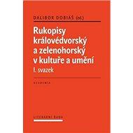 Rukopisy královédvorský a zelenohorksý v kultuře a umění: I. svazek - Kniha