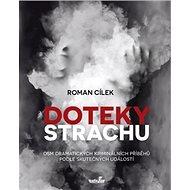 Doteky strachu: Osm dramatických kriminálních příběhů podle skutečných událostí - Kniha