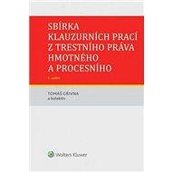 Sbírka klauzurních prací z trestního práva hmotného a procesního - Kniha